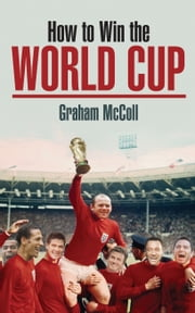 How to Win the World Cup ebook by Graham McColl