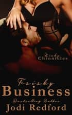 Frisky Business ebook by Jodi Redford