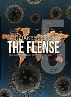 The Flense - 05 - The International Technothriller ebook by Saul Tanpepper