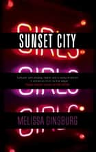 Sunset City ebook by Melissa Ginsburg
