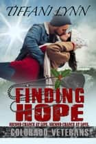 Finding Hope - Colorado Veterans, #5 ebook by Tiffani Lynn