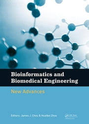 Bioinformatics and Biomedical Engineering: New Advances: Proceedings of the 9th International Conference on Bioinformatics and Biomedical Engineering ebook by Chou, James