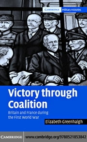 Victory through Coalition ebook by Greenhalgh, Elizabeth