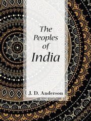 The Peoples of India ebook by J. D. Anderson