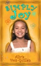 Simply Joy ebook by Alicia Danielle Voss-Guillen