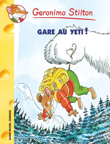 Gare au yéti ! ebook by Geronimo Stilton