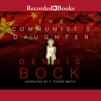 The Communist's Daughter audiobook by Dennis Bock