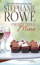 Unexpectedly Mine (A Birch Crossing Novel) ebook by Stephanie Rowe
