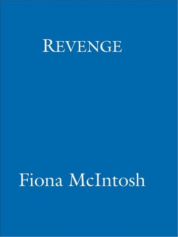 Revenge - Book Two: Trinity Series ebook by Fiona McIntosh