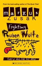 Fighting Ruben Wolfe eBook by Markus Zusak