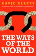 The Ways of the World ebook by David Harvey