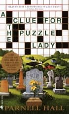 A Clue for the Puzzle Lady ebook by Parnell Hall
