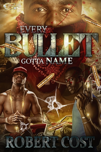 Every Bullet Gotta Name ebook by Robert Cost