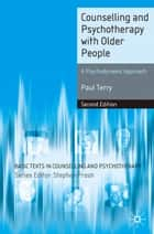 Counselling and Psychotherapy with Older People - A Psychodynamic Approach ebook by Paul Terry