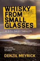 Whisky from Small Glasses ebook by Denzil Meyrick