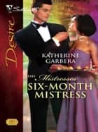 Six-Month Mistress ebook by Katherine Garbera