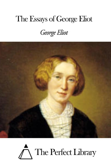 The Essays of George Eliot ebook by George Eliot