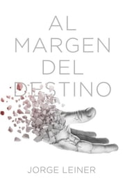 Al Margen del Destino ebook by Jorge Leiner