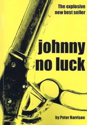 Johnny No Luck ebook by Peter Harrison