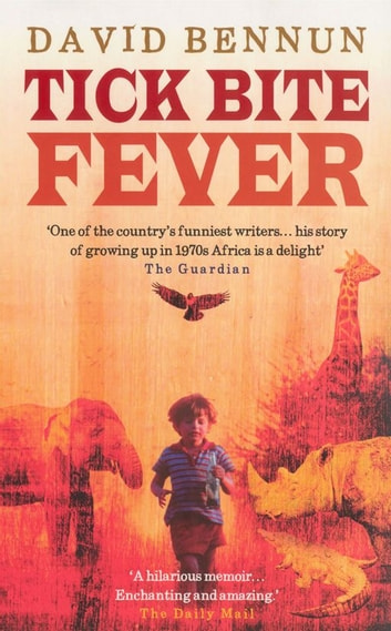 Tick Bite Fever ebook by David Bennun