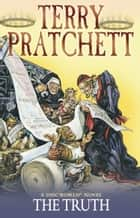 The Truth - (Discworld Novel 25) ebook by Terry Pratchett
