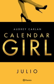 Calendar Girl. Julio ebook by Audrey Carlan, Vicky Charques, Marisa Rodríguez