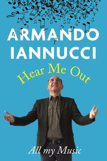 Hear Me Out ebook by Armando Iannucci
