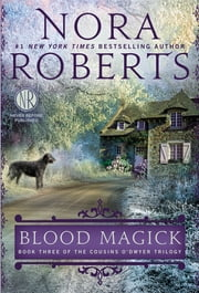 Blood Magick - The Cousins O'Dwyer Trilogy ebook by Nora Roberts