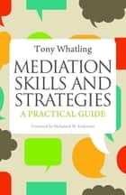 Mediation Skills and Strategies ebook by Tony Whatling