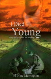 I Died Young - Mike Speaks from the Afterlife ebook by Nine Merrington
