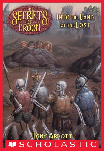 The Secrets of Droon #7: Into the Land of the Lost ebook by Tony Abbott