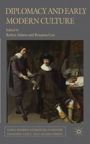 Diplomacy and Early Modern Culture ebook by Robyn Adams,Rosanna Cox