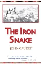 The Iron Snake ebook by John Gaudet