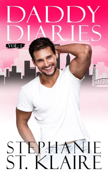 Daddy Diaries: Volume 1 ebook by Stephanie St. Klaire