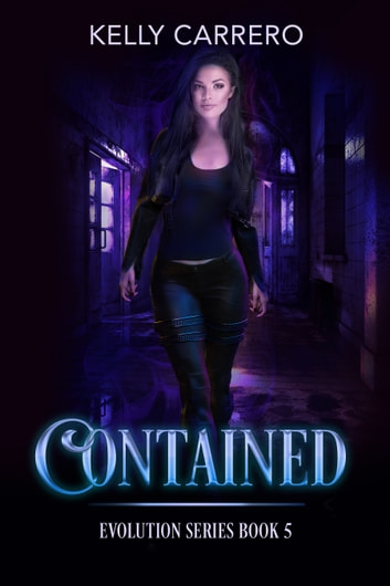 Contained (Evolution Series Book 5) ebook by Kelly Carrero