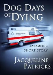 Dog Days of Dying ebook by Jacqueline Patricks
