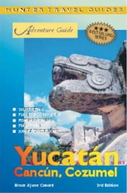 The Yucatan, Cancun & Cozumel, 3rd Edition ebook by Conord, Bruce