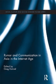 Rumor and Communication in Asia in the Internet Age ebook by Greg Dalziel