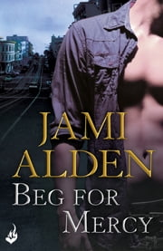 Beg For Mercy: Dead Wrong Book 1 (A gripping serial killer thriller) ebook by Jami Alden