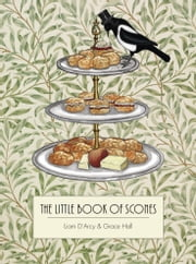The Little Book of Scones ebook by Liam D'Arcy, Grace Hall