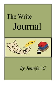The Write Journal ebook by Jennifer G