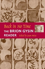 Back in No Time - The Brion Gysin Reader ebook by Jason Weiss,Brion Gysin