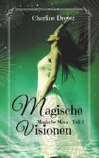 Magische Visionen eBook by Charline Dreyer