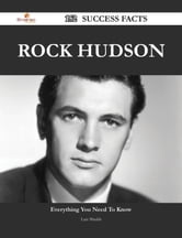 Rock Hudson 152 Success Facts - Everything you need to know about Rock Hudson ebook by Luis Shields