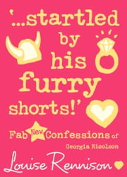 '…startled by his furry shorts!' (Confessions of Georgia Nicolson, Book 7) ebook by Louise Rennison