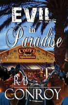Evil in Paradise ebook by R B Conroy