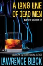 A Long Line of Dead Men ebook by Lawrence Block