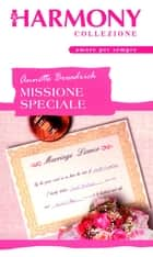 Missione speciale ebook by Annette Broadrick