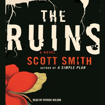 The Ruins audiobook by Scott Smith