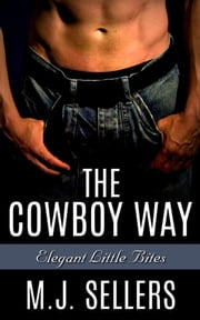 The Cowboy Way ebook by M.J. Sellers